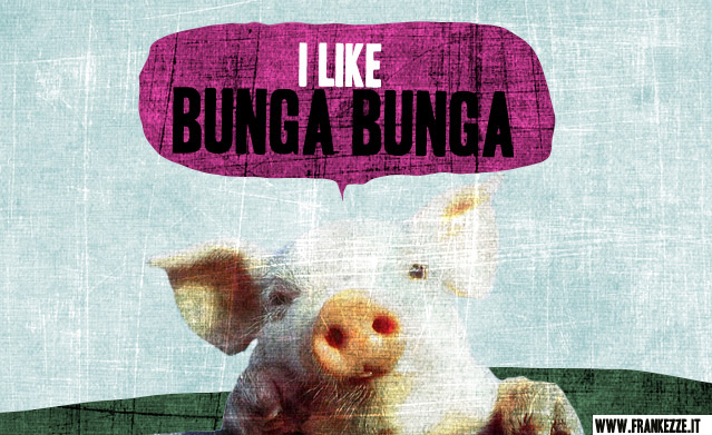 I like Bunga Bunga